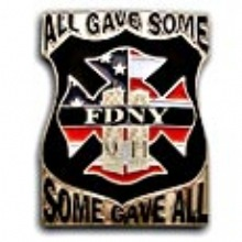 FDNY 911  All Gave Some Gave All Pin - FDNY 911 ALL GAVE SOME PIN